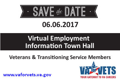Save the Date: Virtual Employment Information Town Hall for Veterans & Transitioning Service Members on June 6, 2017.